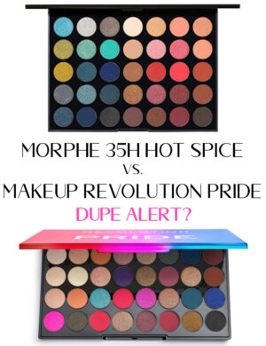 Morphe 35H Palette Vs. Makeup Revolution Pride Proud Of My Life Palette