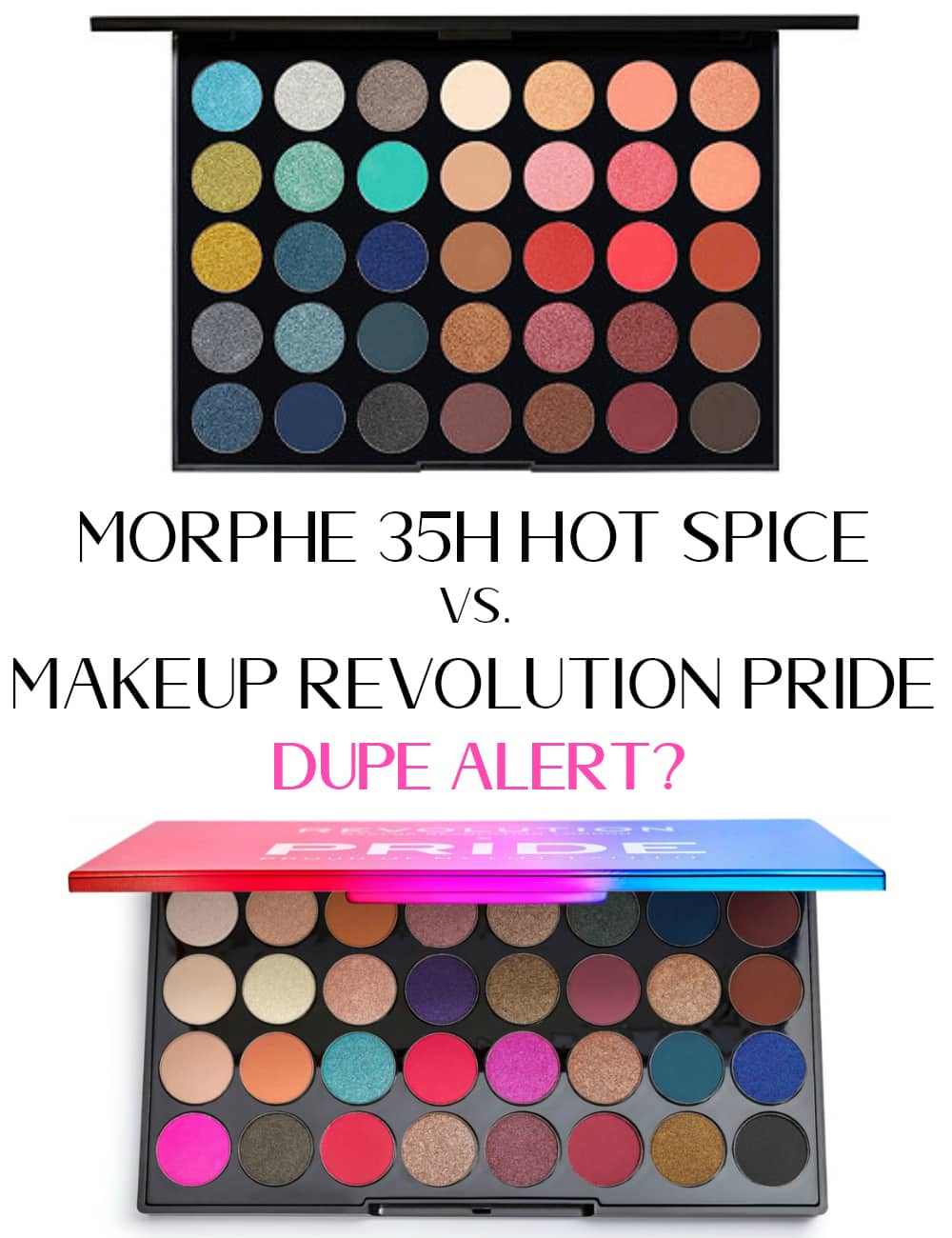 Morphe 35H Palette Vs  Makeup Revolution Pride Proud Of My Life Palette