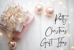 Pretty Christmas Gift Ideas